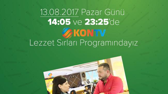 Kon Tv Lezzet Sırları Programındayız.